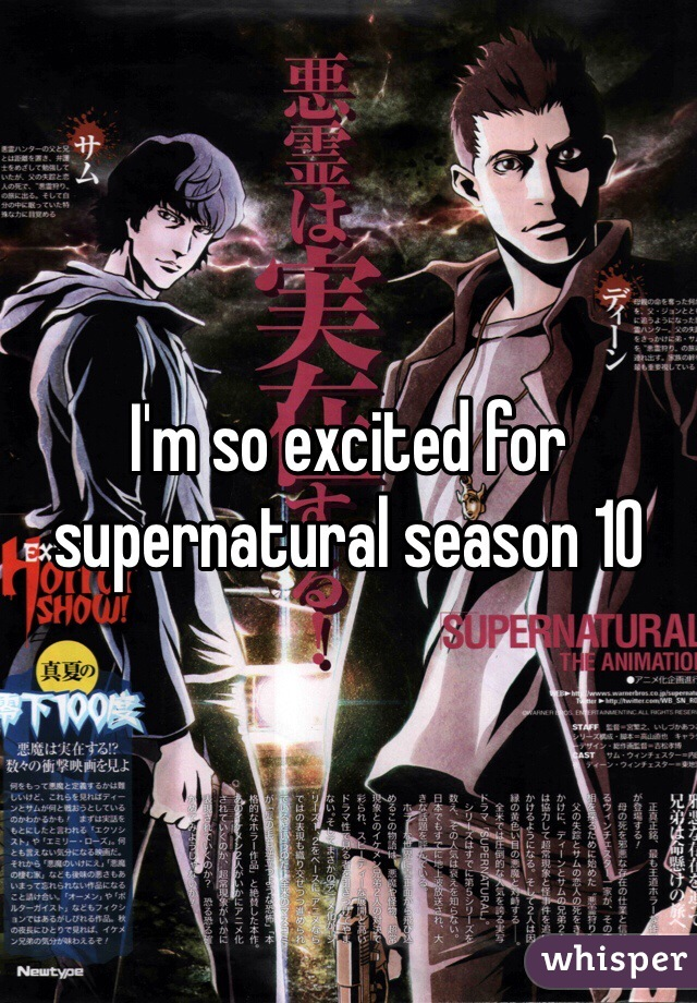 I'm so excited for supernatural season 10