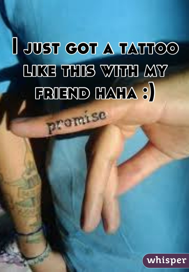 I just got a tattoo like this with my friend haha :)