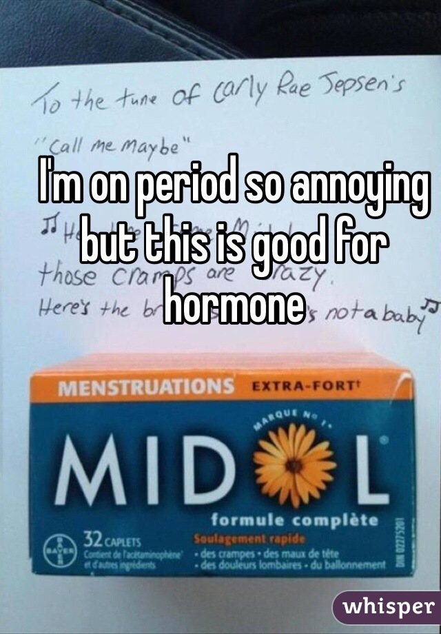 I'm on period so annoying but this is good for hormone