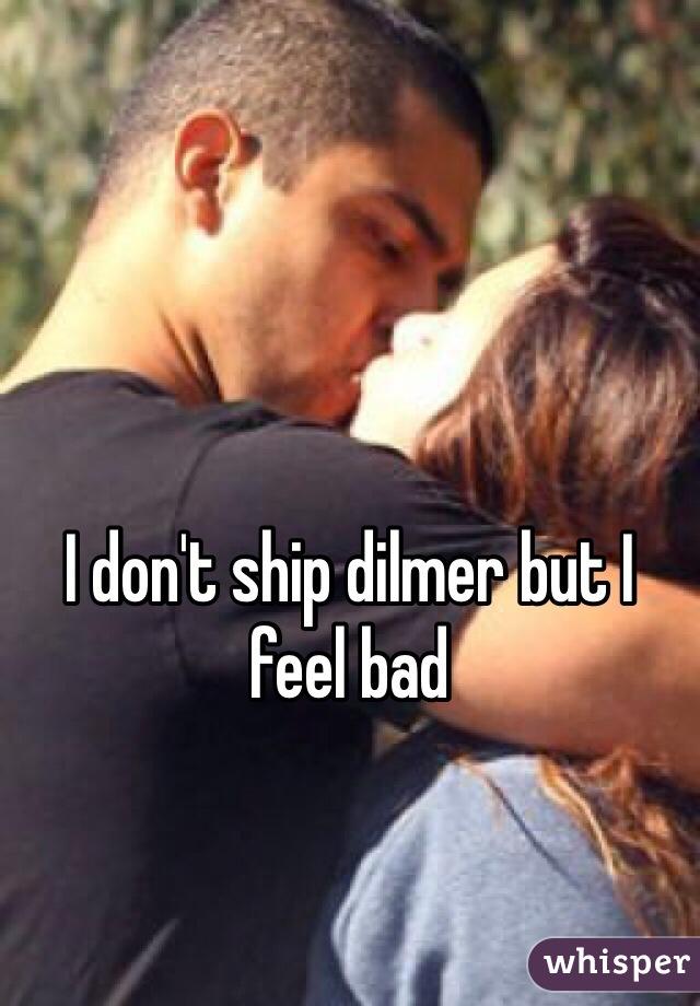 I don't ship dilmer but I feel bad