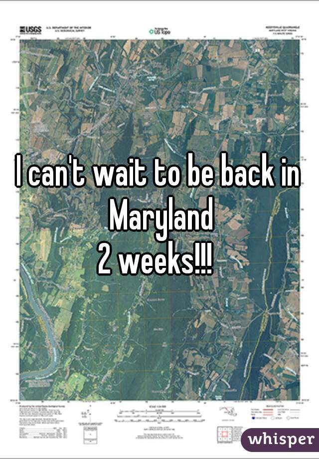 I can't wait to be back in Maryland 2 weeks!!!