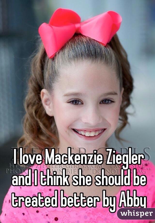 I love Mackenzie Ziegler and I think she should be treated better by Abby