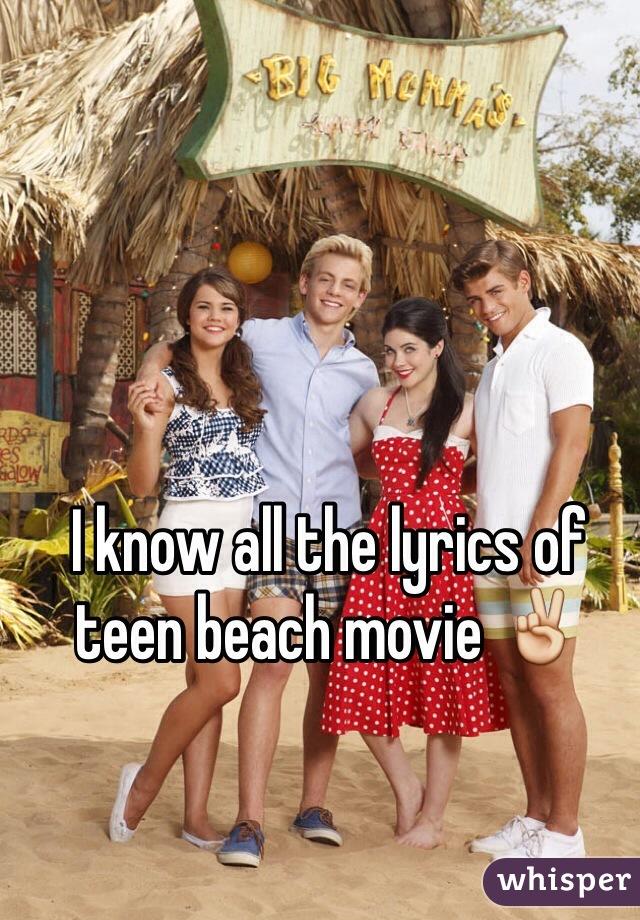 I know all the lyrics of teen beach movie ✌️