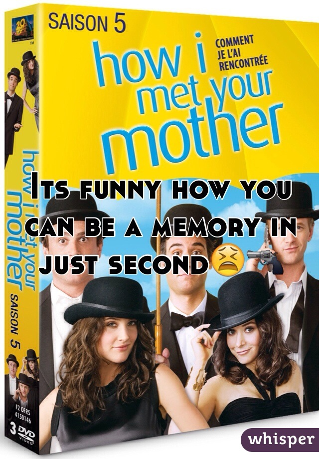 Its funny how you can be a memory in just second😫🔫