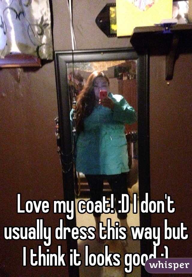 Love my coat! :D I don't usually dress this way but I think it looks good :)