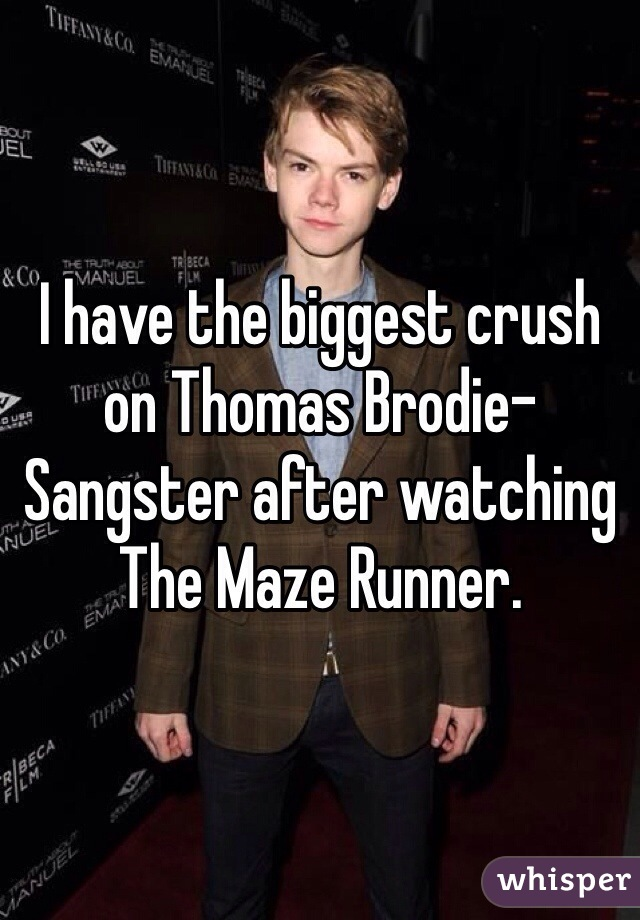 I have the biggest crush on Thomas Brodie-Sangster after watching The Maze Runner.