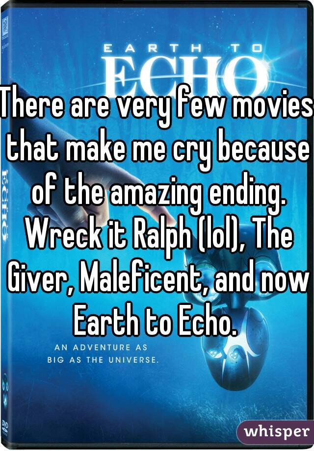 There are very few movies that make me cry because of the amazing ending. Wreck it Ralph (lol), The Giver, Maleficent, and now Earth to Echo.