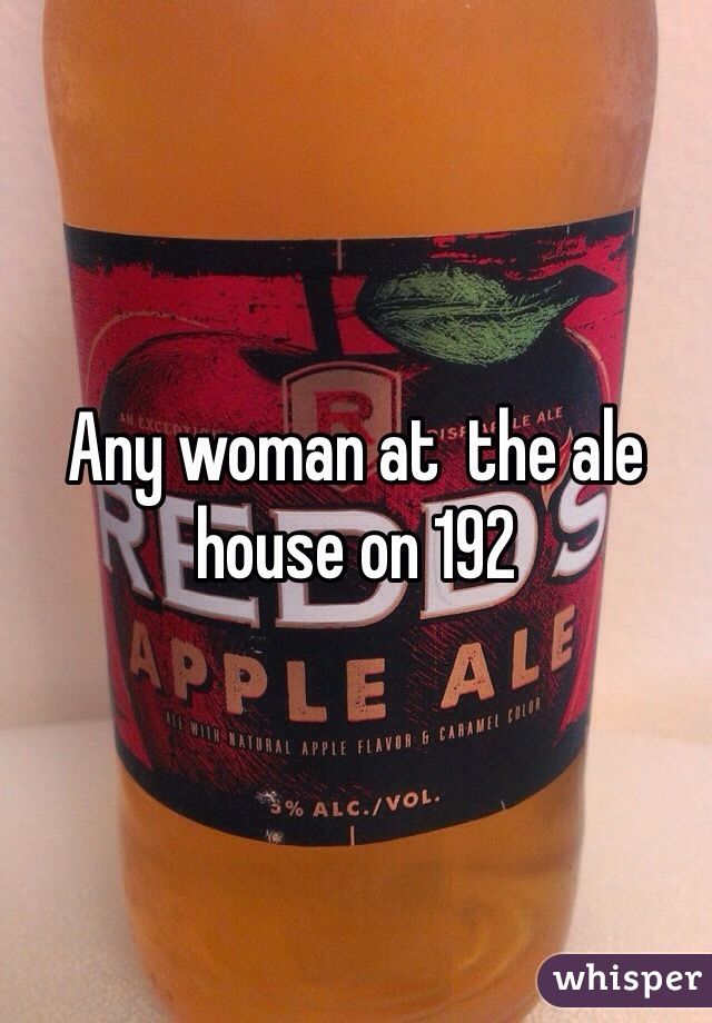 Any woman at  the ale house on 192