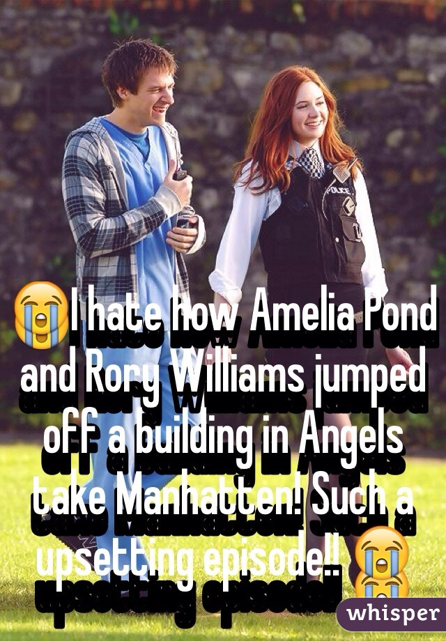 😭I hate how Amelia Pond and Rory Williams jumped off a building in Angels take Manhatten! Such a upsetting episode!! 😭