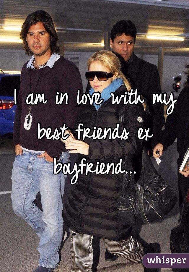 I am in love with my best friends ex boyfriend...