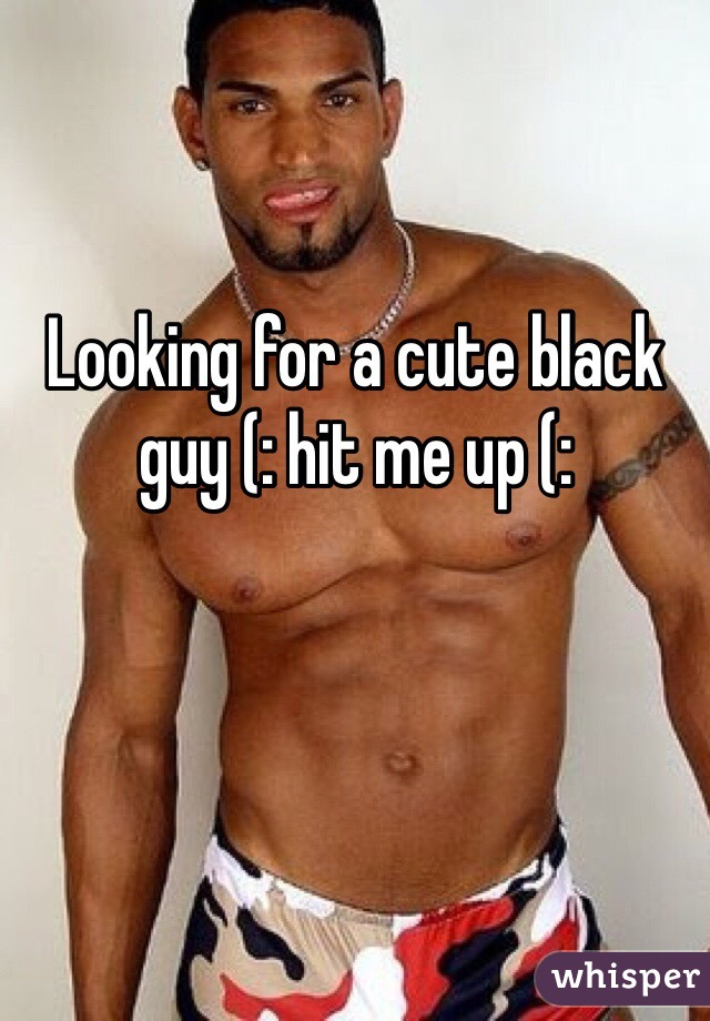 Looking for a cute black guy (: hit me up (: