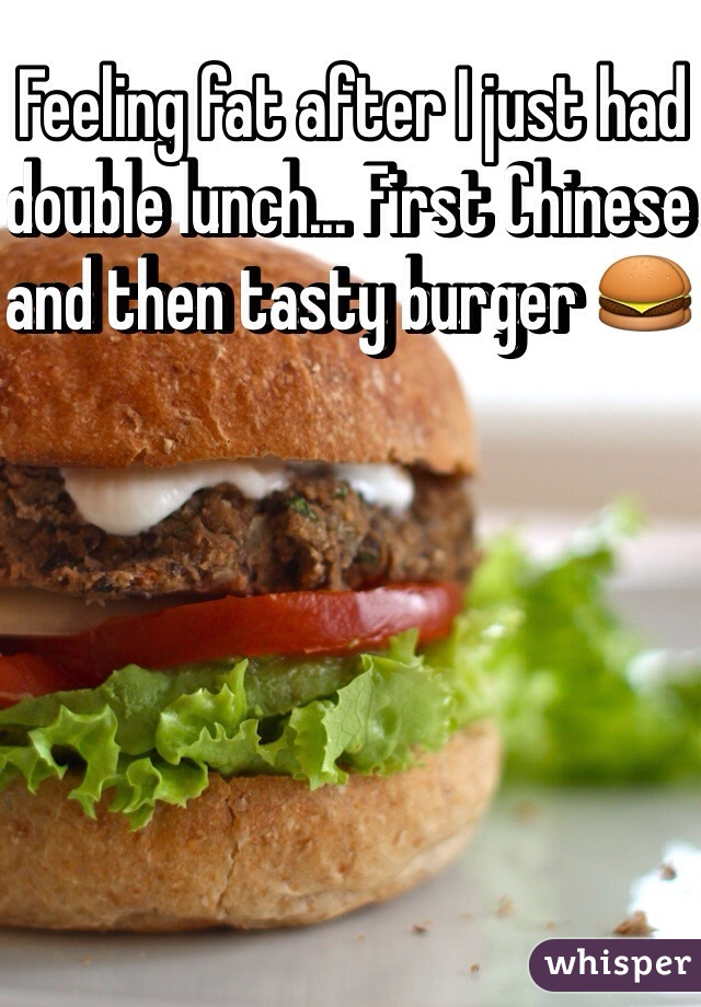 Feeling fat after I just had double lunch... First Chinese and then tasty burger 🍔
