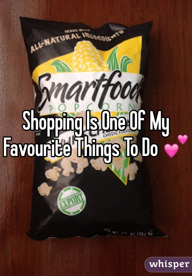 Shopping Is One Of My Favourite Things To Do 💕