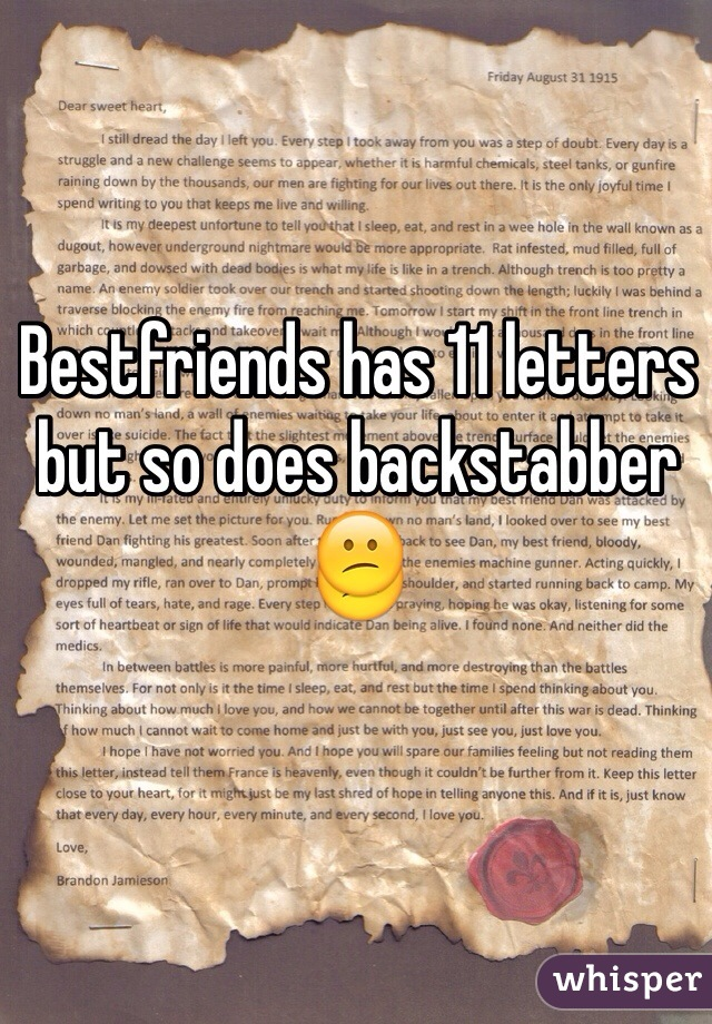 Bestfriends has 11 letters but so does backstabber 😕