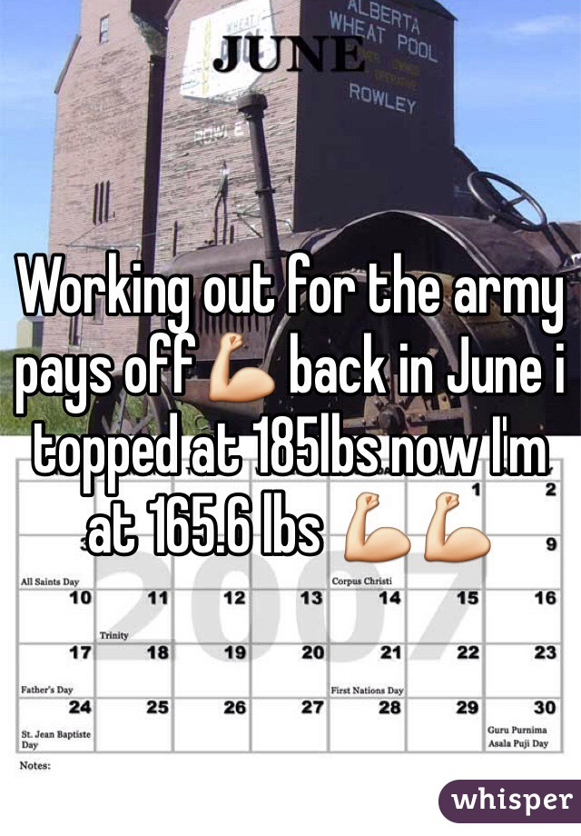 Working out for the army pays off💪 back in June i topped at 185lbs now I'm at 165.6 lbs 💪💪