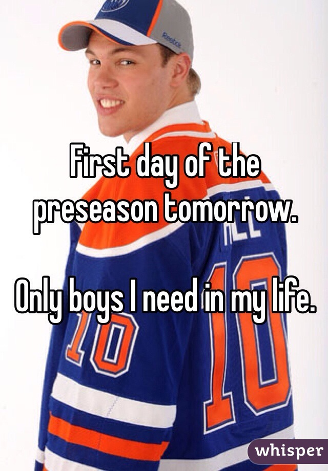 First day of the preseason tomorrow.   Only boys I need in my life.