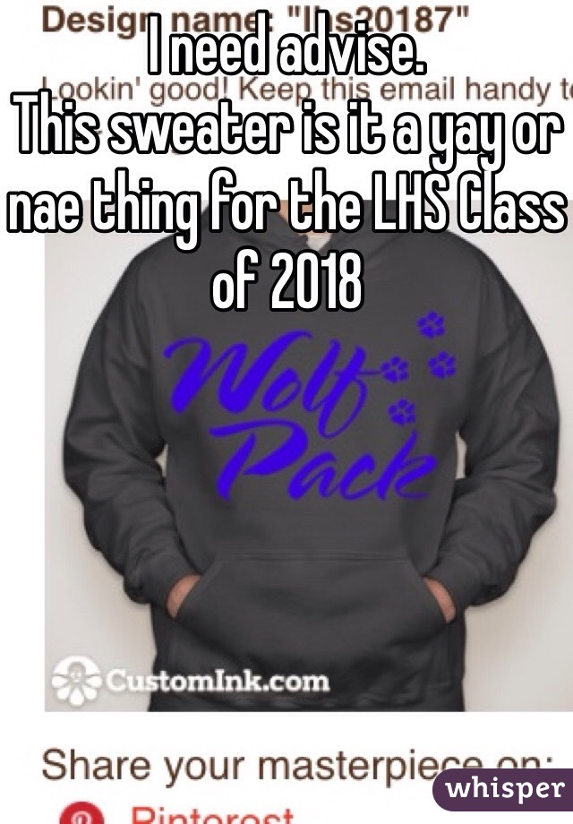 I need advise.  This sweater is it a yay or nae thing for the LHS Class of 2018