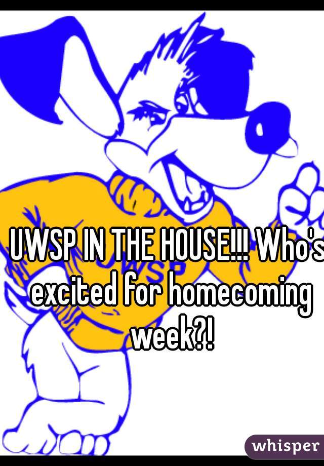 UWSP IN THE HOUSE!!! Who's excited for homecoming week?!