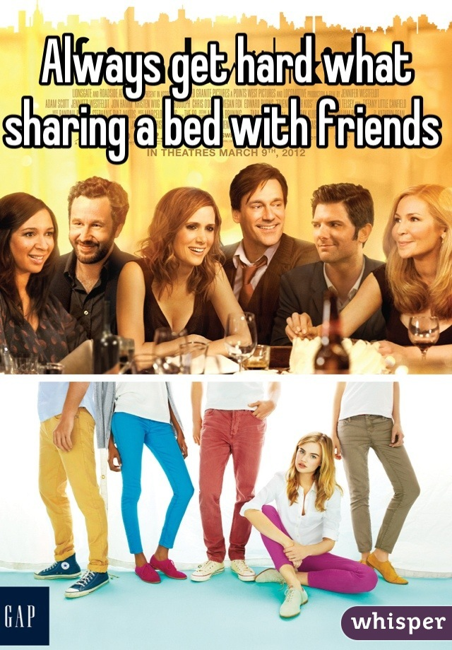 Always get hard what sharing a bed with friends