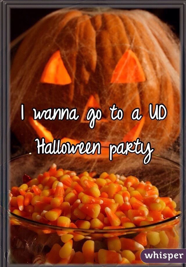 I wanna go to a UD Halloween party