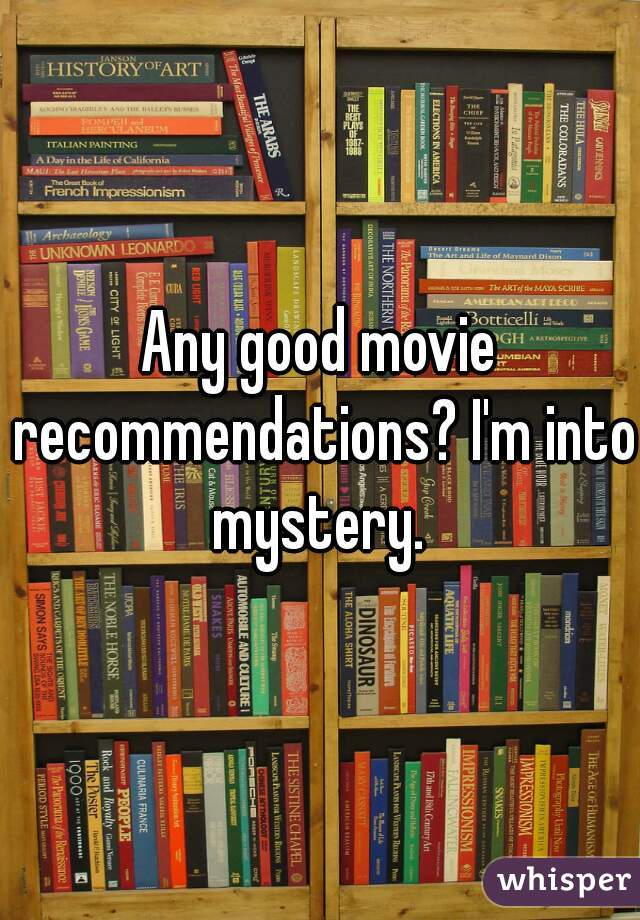 Any good movie recommendations? I'm into mystery.