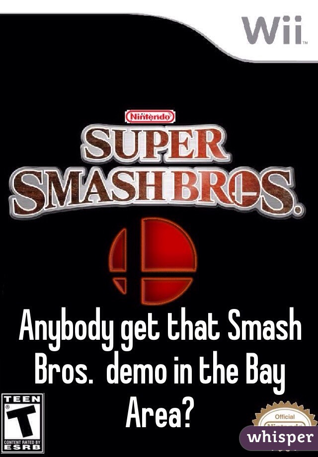 Anybody get that Smash Bros.  demo in the Bay Area?