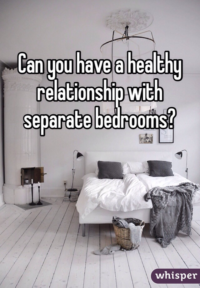 Can you have a healthy relationship with separate bedrooms?