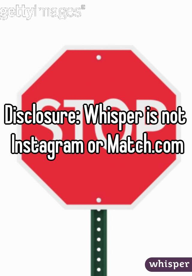 Disclosure: Whisper is not Instagram or Match.com