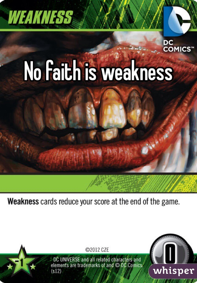 No faith is weakness