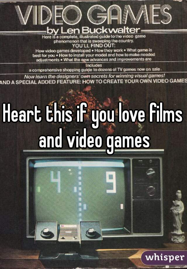 Heart this if you love films and video games