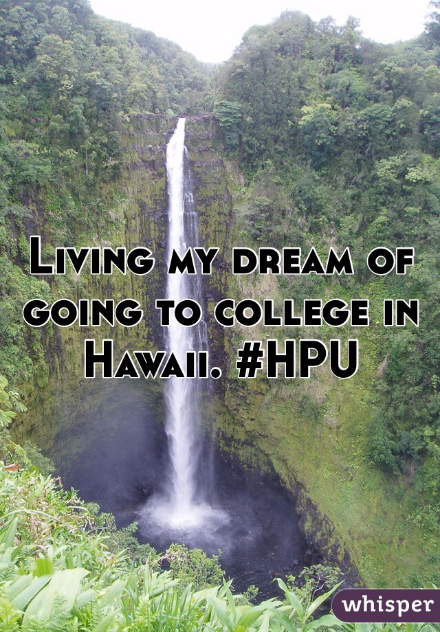 Living my dream of going to college in Hawaii. #HPU