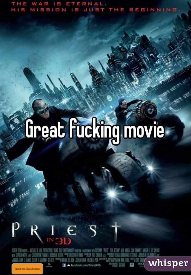 Great fucking movie
