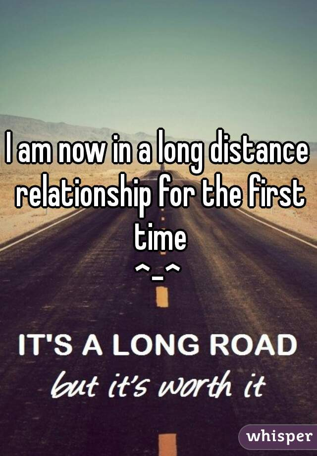 I am now in a long distance relationship for the first time ^-^