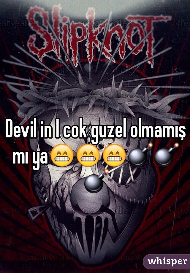 Devil in I cok guzel olmamış mı ya😁😁😁💣💣💣