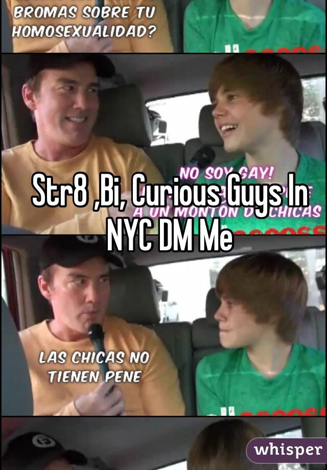 Str8 ,Bi, Curious Guys In NYC DM Me