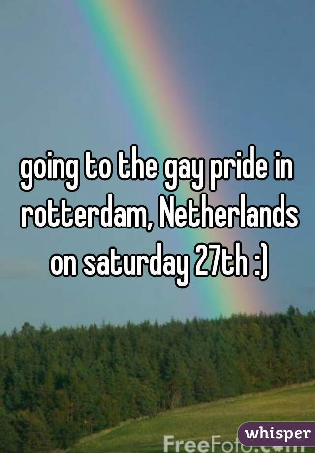going to the gay pride in rotterdam, Netherlands on saturday 27th :)
