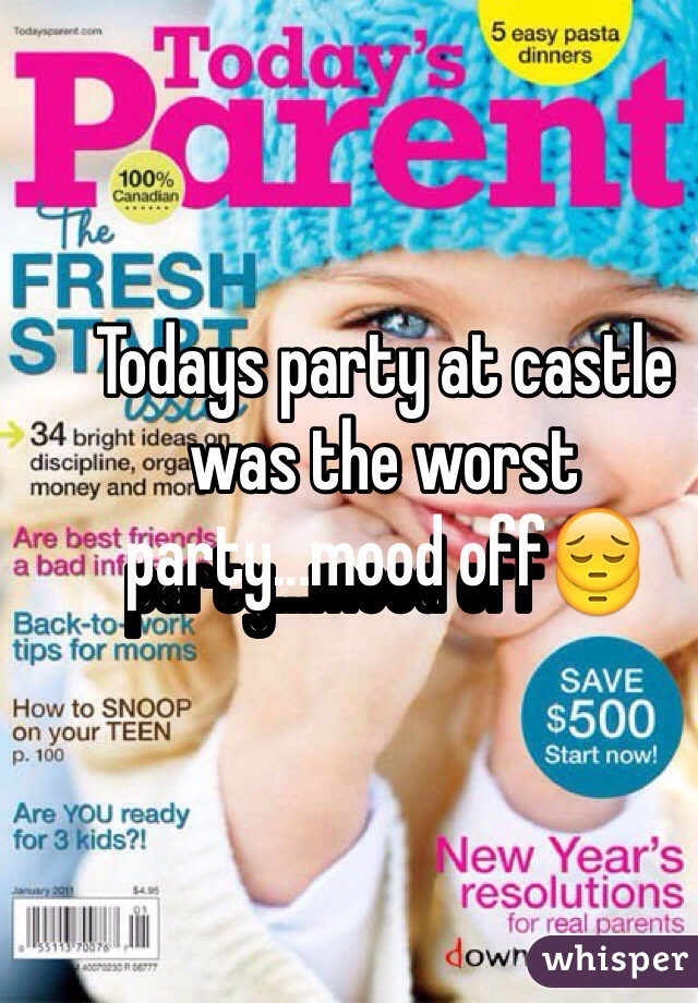Todays party at castle was the worst party...mood off😔
