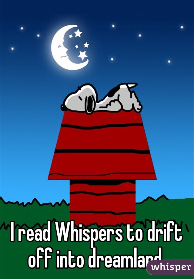 I read Whispers to drift off into dreamland.