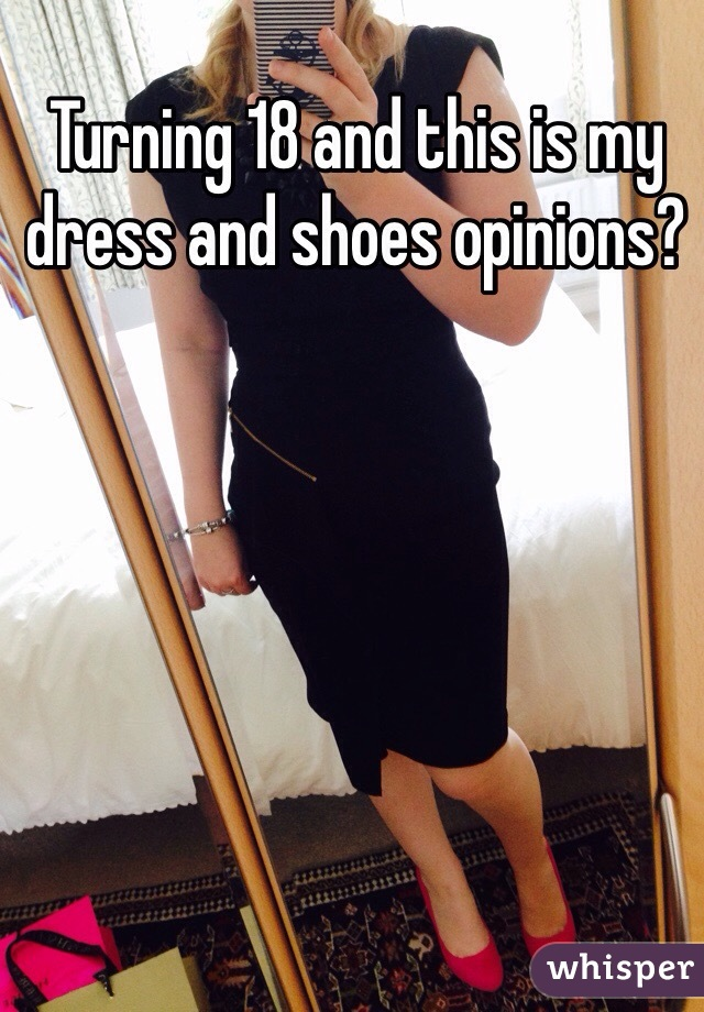 Turning 18 and this is my dress and shoes opinions?