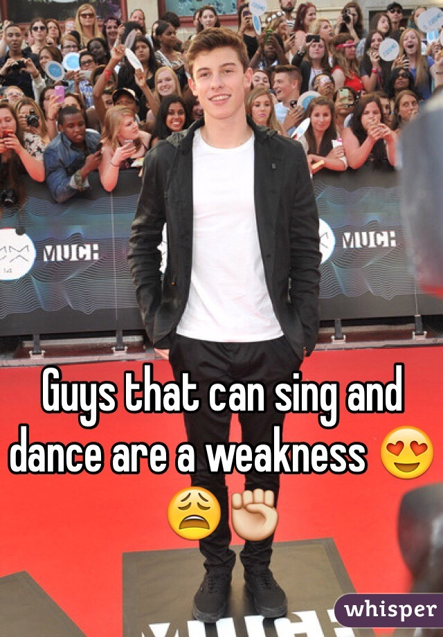 Guys that can sing and dance are a weakness 😍😩✊