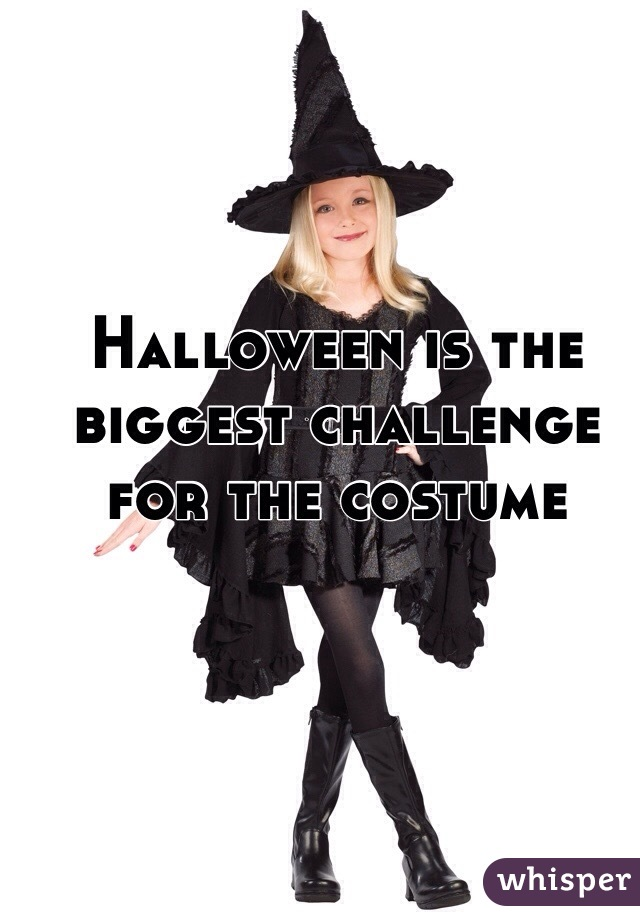 Halloween is the biggest challenge for the costume