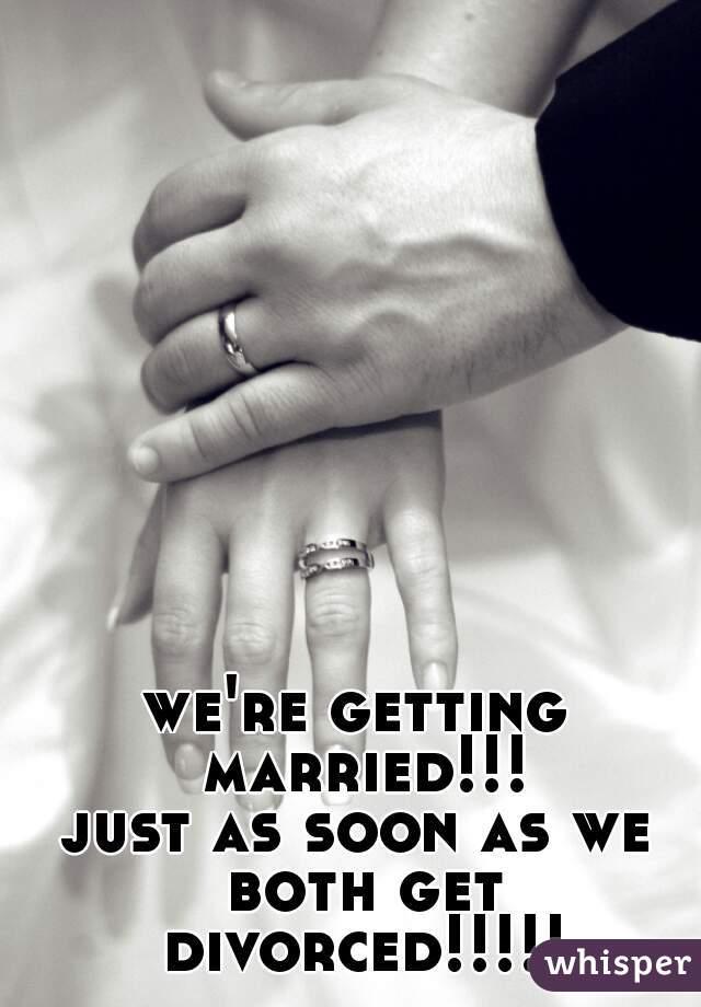 we're getting married!!!  just as soon as we both get divorced!!!!!