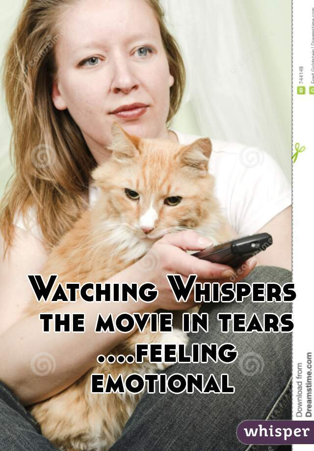 Watching Whispers the movie in tears ....feeling emotional