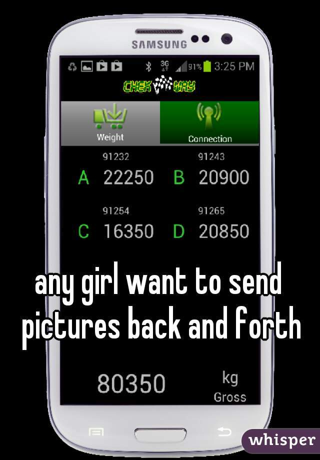 any girl want to send pictures back and forth