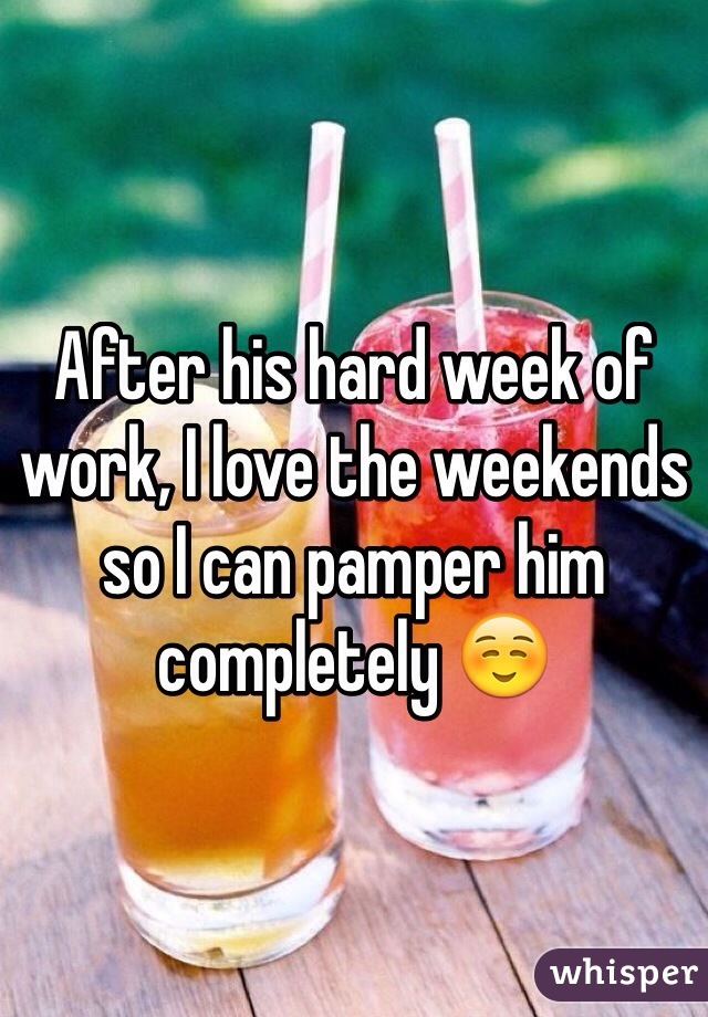 After his hard week of work, I love the weekends so I can pamper him completely ☺️