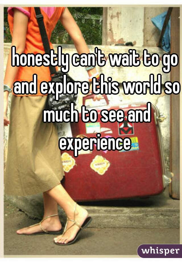 honestly can't wait to go and explore this world so much to see and experience