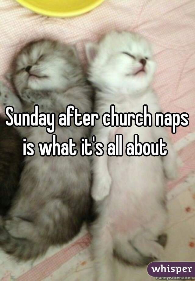Sunday after church naps is what it's all about