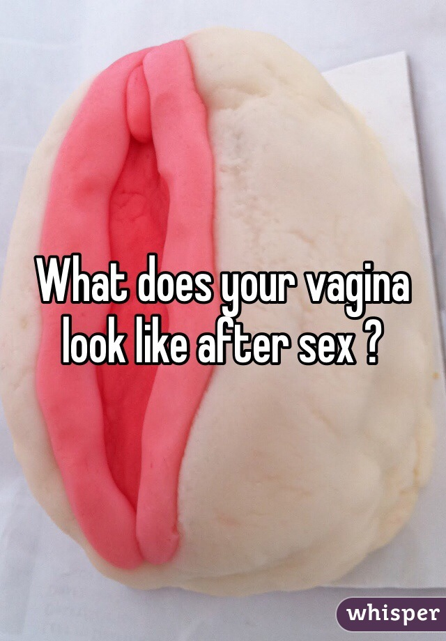 What Does A Vagina Look Like After Sex