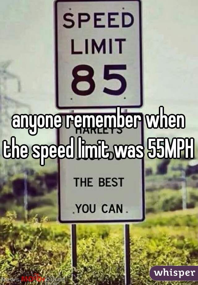 anyone remember when the speed limit was 55MPH