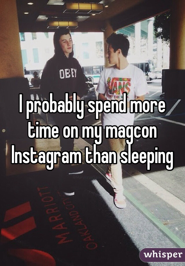 I probably spend more time on my magcon Instagram than sleeping